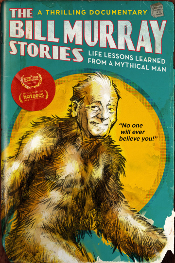Смотреть The Bill Murray Stories: Life Lessons Learned from a Mythical Man в HD качестве